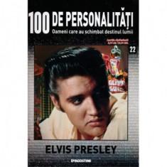 100 de personalitati - Oameni care au schimbat destinul lumii - Nr. 22 - Elvis Presley