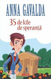 Cumpara ieftin 35 de kile de speranta/Anna Gavalda