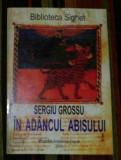 In adancul abisului  : domnia urii sub comunism / Sergiu Grossu