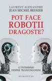 Pot face roboții dragoste? 12 întrebări despre transumanism