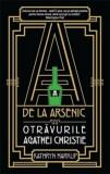 A de la arsenic. Otravurile Agathei Christie/Katryn Harkup