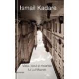 Viata, jocul si moartea lui Lul Mazrek - Ismail Kadare, Univers