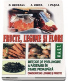 Fructe, legume si flori. Metode de prelungire a pastrarii in stare proaspata (conserve de legume si fructe)