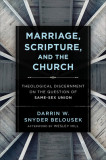 Marriage, Scripture, and the Church: Theological Discernment on the Question of Same-Sex Union