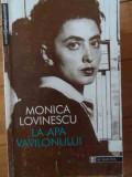 La Apa Vavilonului - Monica Lovinescu ,529989