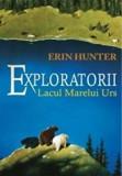 Exploratorii. Lacul marelui urs. Vol. 2/Erin Hunter