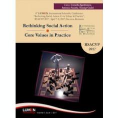 Rethinking Social Action. Core Values in Practice. RSACVP 2017 - Camelia IGNATESCU, Antonio SANDU, Tomiţă CIULEI (editori)