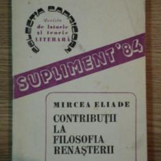 CONTRIBUTII LA FILOSOFIA RENASTERII de MIRCEA ELIADE