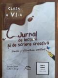 Jurnal de lectura si de scriere creativa limba si literatura romana clasa a VI-a- Ionela Iacob, Iuliana Stanga