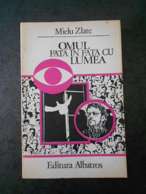 MIELU ZLATE - OMUL FATA IN FATA CU LUMEA foto