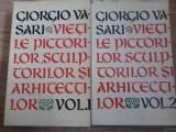 VIETILE PICTORILOR, SCULPTORILOR SI ARHITECTILOR VOL.1-2-GIORGIO VASARI