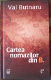 RAO Adevarul Lux Jurnalul National Val Butnaru Cartea Nomazilor Din B Librarie