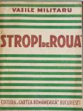 STROPI DE ROUA - VERSURI / FABULE - VOLUMUL II de VASILE MILITARU , COLEGAT DE DOUA CARTI, 1933 - 1934