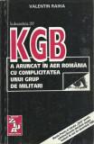 AS - RAIHA V.- KGB A ARUNCAT IN AER ROMANIA CU COMPLICITATEA UNUI GRUP MILITARI