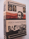 Barometru in urcare - Hugh Maclennan