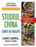 Studiul China - Carte de bucate | T. Colin Campbell, LeAnne Campbell