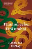 Taramul celor fara umbra | Hasan Ali Toptas, Curtea Veche Publishing