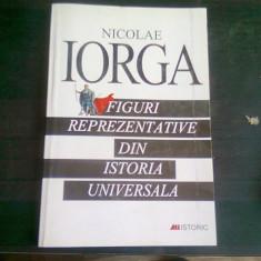 FIGURI REPREZENTATIVE DIN ISTORIA UNIVERSALA - NICOLAE IORGA