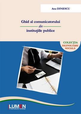 Ghid al comunicatorului din institutiile publice - Ana DINESCU foto