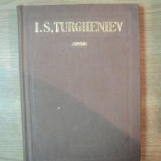 OPERE , VOL. VII de I. S. TURGHENIEV , Bucuresti 1957
