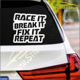 Race It, Break It, Fix It...-Stickere Auto-Cod:ESV-112 -Dim 20 cm. x 17.8 cm.