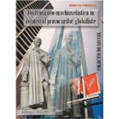 Doctrina neo-machiavelista in contextul provocarilor globaliste - Madalina Virginia ANTONESCU