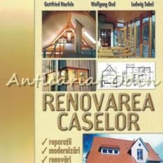 Renovarea Caselor - Gottfried Haefele, Wolfgang Oed, Ludwig Sabe
