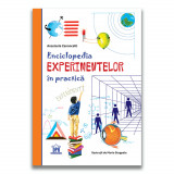 Enciclopedia experimentelor in practica