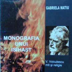 MONOGRAFIA UNUI ISIHAST. V. VOICULESCU MIT SI RELIGIE - GABRIELA MATIU