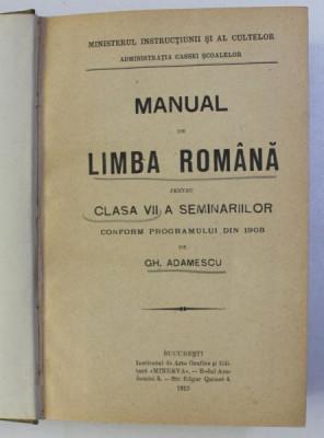 MANUAL DE LIMBA ROMANA PENTRU CLASA A VII - a SEMINARIILOR CONFORM PROGRAMULUI DIN 1908 de GH. ADAMESCU , 1912 foto