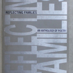 REFLECTING FAMILIES , AN ANTHOLOGY OF POETRY , edited by JUDITH CHERNAIK , 1995