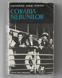 Katherine Anne Porter – Corabia Nebunilor, ed. Cartea Romaneasca, 1962