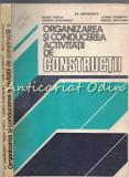Organizarea Si Conducerea Activitatii De Constructii - St. Gheorghita