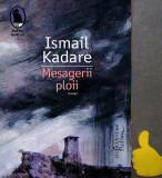 Mesagerii ploii Ismail Kadare