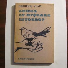 """CY - Corneliu VLAD """"Lumea in Miscare, Incotro?"""""""