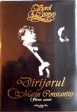 DIRIJORUL MARIN CONSTANTIN, PORTRET ESEISTIC de VIOREL COSMA, 2011