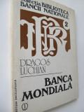 Banca Mondiala - origini , scop , perspective - Dragos Luchian