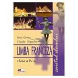 Limba franceza clasa a IV-a. Caietul elevului - Jana Grosu, Claude Dignoire