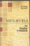 Cumpara ieftin Metafora In Limba Romana - Elena Slave