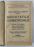 CODUL COMERCIAL ADNOTAT SOCIETATILE COMERCIALE VOLUMUL III PARTEA I, PROF. EFTIMIE ANTONESCU , BUCURESTI 1928