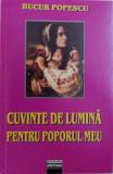CUVINTE DE LUMINA PENTRU POPORUL MEU -VERSURI de BUCUR POPESCU , 2008