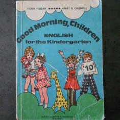 HORIA HULBAN - GOOD MORNING, CHILDREN. ENGLISH FOR THE KINDERGARTEN