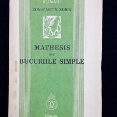 MATHESIS SAU BUCURIILE SIMPLE de CONSTANTIN NOICA - BUC. 1934, Prima editie
