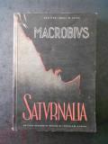 AMBROSIUS MACROBIUS THEODOSIUS - SATURNALIA. SCRIITORI GRECI SI LATINI (1961)
