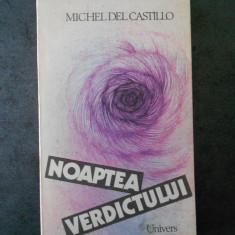MICHEL DEL CASTILLO - NOAPTEA VERDICTULUI