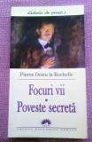 Focuri vii. Poveste secreta Editura Leda, 2005 - Pierre Drieu la Rochelle