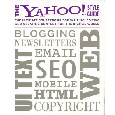 The Yahoo! Style Guide: The Ultimate Sourcebook for Writing, Editing, and Creating Content for the Digital World foto