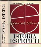 Cumpara ieftin Istoria Esteticii - Katharine Everett Gilbert, Helmut Kuhn