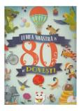 Lumea noastră în 80 de povești