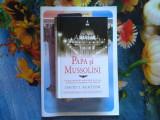 Papa si Mussolini. Istoria secreta a Papei Pius al XI-lea
